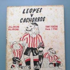 Coleccionismo deportivo: LEONES Y CACHORROS TOMO 3º HISTORIA ATLETICO BILBAO ATHLETIC SAN MAMES VIZCAYA MUY RARO BUENA CONSER. Lote 42067685
