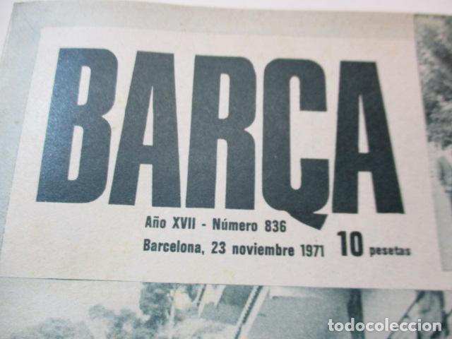 Coleccionismo deportivo: BARÇA Nº 836 NOVIEMBRE 1971 - VALENCIA 1 - BARCELONA 0 - Foto 2 - 226613880