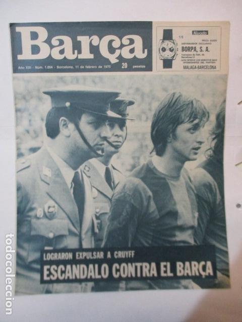 REVISTA BARÇA NUM 1004 11 FEBRERO 1975. CRUYFF (Coleccionismo Deportivo - Revistas y Periódicos - otros Fútbol)