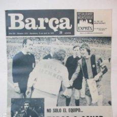 Coleccionismo deportivo: BARÇA PERIODICO Nº 1013 ABRIL 1975 - TODOS A GANAR LA SEMIFINAL - LEEDS 2 - BARCELONA 1. Lote 226704672