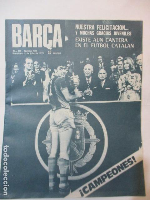 BARÇA Nº:920 (3-7-73)FINAL COPA BILBAO 2 CASTELLÓN 0 Y JUVEN.BARÇA 4 R.MADRID 2 (Coleccionismo Deportivo - Revistas y Periódicos - otros Fútbol)