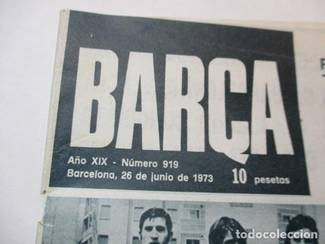 Coleccionismo deportivo: BARÇA PERIODICO Nº 919 JUNIO AÑO 1973 - JUVENIL DE FUTBOL A LA FINAL DE COPA - Foto 3 - 226708945