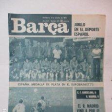 Coleccionismo deportivo: BARÇA PERIODICO Nº 934 OCTUBRE AÑO 1973 -ESPAÑA PLATA EUROBASKET 73 - BARCELONA 0 - MADRID 0. Lote 226710070