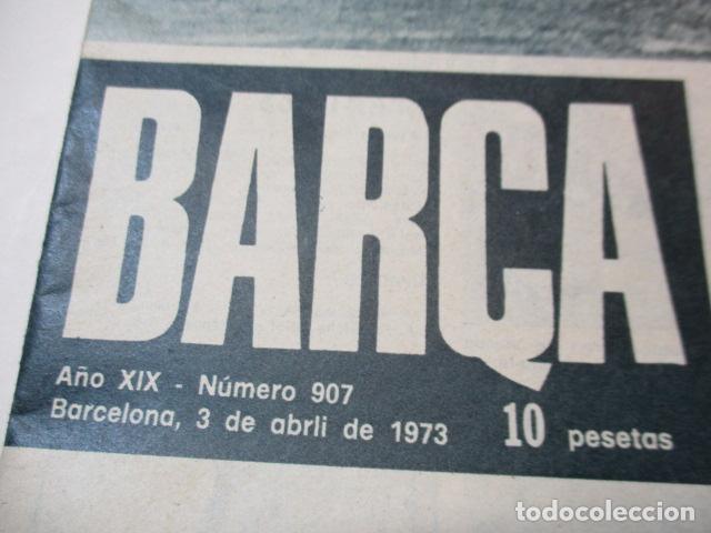 Coleccionismo deportivo: REVISTA BARÇA Nº 907, 3-4-1973. HUELVA 0 - BARÇA 0(COPA GENERALÍSIMO), BARÇA 2 - CELTA 0 - Foto 2 - 226710205