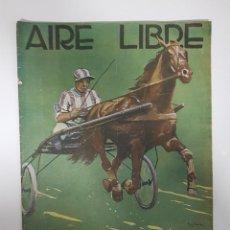 Coleccionismo deportivo: 1924. REVISTA DE DEPORTES AIRE LIBRE Nº 25.OLIMPIADA PARIS FUTBOL ESPAÑA-ITALIA.POLO.TURF.ZAMORA. Lote 228460190