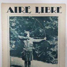 Coleccionismo deportivo: REVISTA AIRE LIBRE 1925 Nº 99. CICLISMO SAN SEBASTIAN ANDALUCIA.MENDIZORROZA.REAL MADRID,SIDECARS,. Lote 228463295