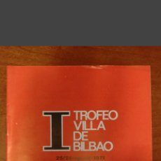 Coleccionismo deportivo: PROGRAMA OFICIAL 1° TROFEO VILLA DE BILBAO 1971. Lote 228665435