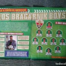 Coleccionismo deportivo: LOS BRAGARNIK BOYS ELCHE EDGAR BADIA MARCONE MORENTE REPORTAJE 3 PÁG REVISTA JUGÓN COURTOIS JANUZAJ. Lote 231045185