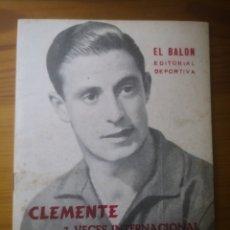 Coleccionismo deportivo: EL BALÓN. EDITORIAL DEPORTIVA. CLEMENTE FERNÁNDEZ, 3 VECES INTERNACIONAL. AÑOS 50. Lote 236068890