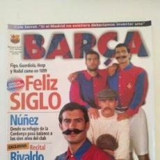 Coleccionismo deportivo: REVISTA BARÇA - FELIZ SIGLO - FIGO, GUARDIOLA, NADAL Y HESP - NOV. 1998. Lote 236403345