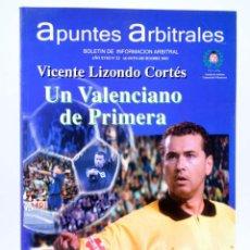 Coleccionismo deportivo: APUNTES ARBITRALES. BOLETÍN DE INFORMACIÓN ARBITRAL AÑO XVIII Nº 22. CTVAF, 2003. Lote 236539095