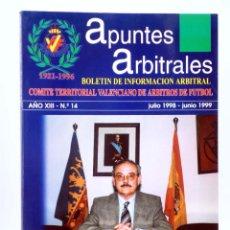 Coleccionismo deportivo: APUNTES ARBITRALES. BOLETÍN DE INFORMACIÓN ARBITRAL AÑO XIII Nº 14. CTVAF, 1998. Lote 236539130