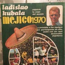 Collectionnisme sportif: LADISLAO KUBALA MEJICO 1970 REVISTA ORIGINAL ANTIGUA. Lote 238458690