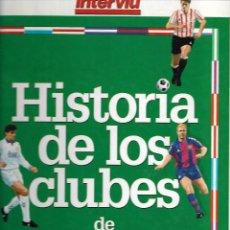 Coleccionismo deportivo: CARPETA COMPLETA CON LOS 22 FASCICULOS HISTORIA DE LOS CLUBES DE PRIMERA DIVISIÓN 94-95 D INTERVIÚ. Lote 243647215
