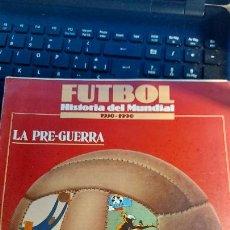 Coleccionismo deportivo: REVISTA DE FULBOL HISTORIAL DEL MUNDIAL 1930-1990 LA PRE-GUERRA. Lote 246794035