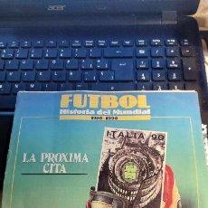 Coleccionismo deportivo: REVISTA DE FULBOL HISTORIAL DEL MUNDIAL 1930-1990 LA PROXIMA CITA. Lote 246794125