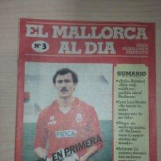 Coleccionismo deportivo: HOY EN PRIMERA (EL MALLORCA AL DÍA) NÚMERO 3, DOMINGO 15 DE M (REVISTA MALLORQUINISTA INDEPENDIENTE). Lote 249500760