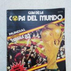 Coleccionismo deportivo: GUÍA DE LA COPA EL MUNDO, MUNDIAL ESPAÑA 82. Lote 253347035