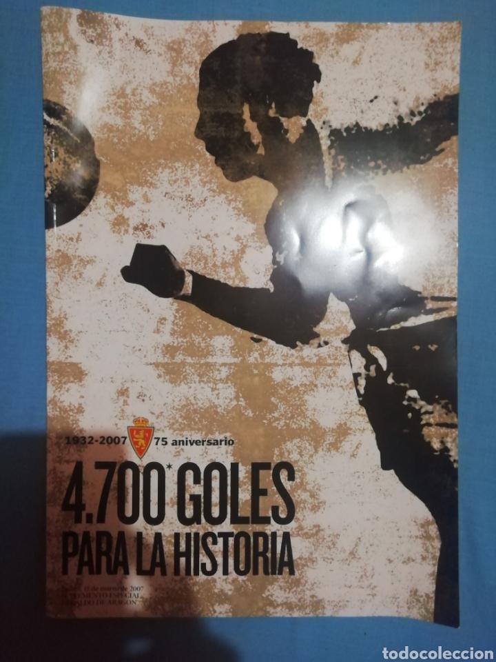 4.700 GOLES PARA LA HISTORIA. REAL ZARAGOZA (Coleccionismo Deportivo - Revistas y Periódicos - otros Fútbol)