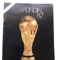 Coleccionismo deportivo: MUNDIAL 82, NUEVA EDICION,TODO SOBRE EL MUNDIAL,LOS EQUIPOS ,CLASIFICACIONES,PARTIDOS TELEVISADOS,ET. Lote 262213560