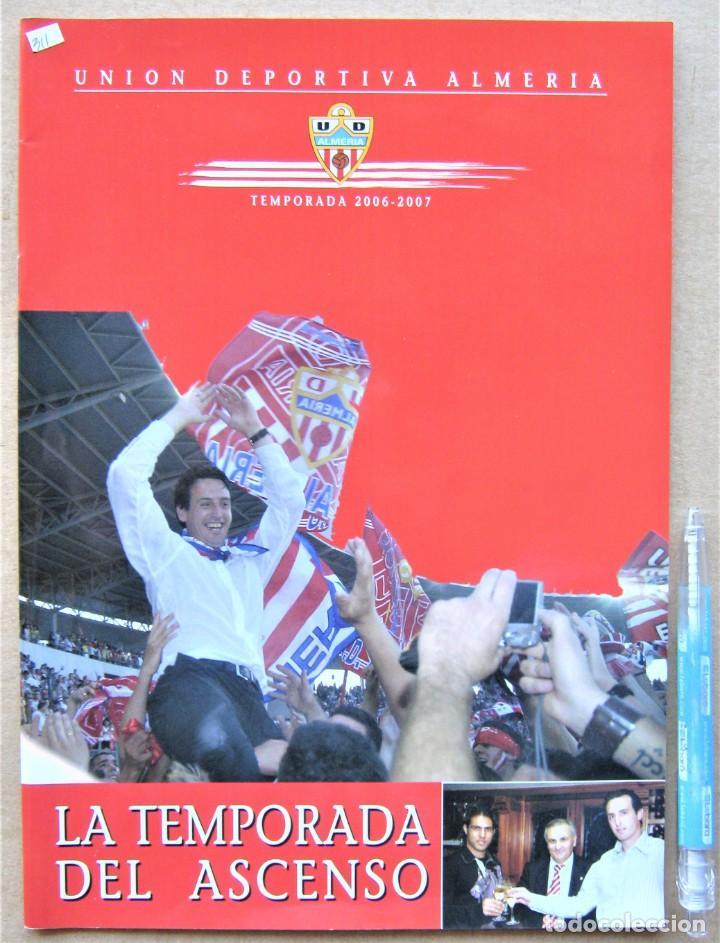 REVISTA OFICIAL UD ALMERIA LA TEMPORADA DEL ASCENSO A 1º DIVISION 2006-07 RESUMEN + POSTER REV311 (Coleccionismo Deportivo - Revistas y Periódicos - otros Fútbol)