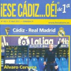 Coleccionismo deportivo: REVISTA ESE CÁDIZ.. OÉ! CÁDIZ CF-REAL MADRID 2020/21 20/21. Lote 266857654