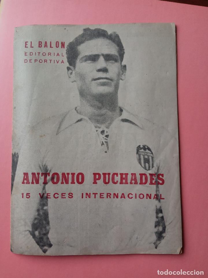 """MONOGRÁFICO """"ANTONIO PUCHADES"""" VALENCIA C. F. - 1953 EL BALÓN EDITORIAL DEPORTIVA (Coleccionismo Deportivo - Revistas y Periódicos - otros Fútbol)"""