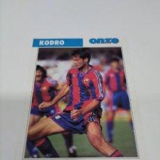 Coleccionismo deportivo: FICHA ONZE MONDIAL KODRO - BARCELONA.. Lote 269395728