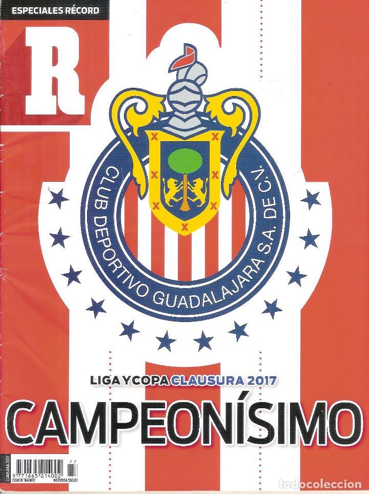 ESPECIAL RECORD CHIVAS DE GUADALAJARA MÉXICO CAMPEÓN LIGA Y COPA CLAUSURA 2017 (Coleccionismo Deportivo - Revistas y Periódicos - otros Fútbol)