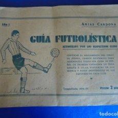 Coleccionismo deportivo: (F-210727)ARIAS CARDONA - GUIA FUTBOLISTICA TEMPORADA 1934 - 35 AÑO I , AUTORIZADA POR LOS RESPECTIV. Lote 277601103
