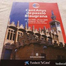 Coleccionismo deportivo: (BTA)CIEN AÑOS DE PASIÓN AZULGRANA(CATALÁN) EXPOSICION DEL CENTENARIO DEL F.C.BARCELONA BARÇA. Lote 280934288