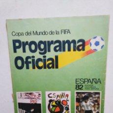 Coleccionismo deportivo: COPA DEL MUNDO DE LA FIFA PROGRAMA OFICIAL ESPAÑA 82. Lote 283972183