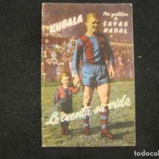 Coleccionismo deportivo: FC BARCELONA-KUBALA-PUBLICIDAD CAVAS NADAL-VER FOTOS-(K-4122). Lote 288082623