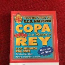 Coleccionismo deportivo: PROGRAMA OFICIAL REAL MALLORCA CELTA VIGO COPA DEL REY TEMPORADA 1997 1998. Lote 289330418