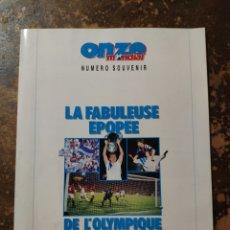 Coleccionismo deportivo: ONZE MONDIAL, NUMERO SOUVENIR: LA FABULEUSE EPOPEE DE L'OLYMPIQUE DE MARSEILLE 1899-1993. Lote 297119153