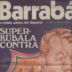Coleccionismo deportivo: REVISTA SATIRICA DEL DEPORTE. BARRABAS.SUPER KUBALA. AÑO 1972. CARICATURA. ESCOLANO.. Lote 8078347