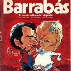 Coleccionismo deportivo: BARRABAS - LA REVISTA SATIRICA DEL DEPORTE - LOTE DEL Nº 1 AL 101 + 2 EXTRAS (103 EJ.). Lote 13735208