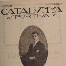 Coleccionismo deportivo: REVISTA CATALUNYA SPORTIVA AÑO IV Nº 119 BARCELONA 12 DE MARZO DE 1919. Lote 24577977