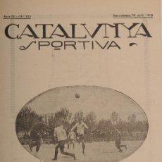 Coleccionismo deportivo: REVISTA CATALUNYA SPORTIVA. AÑO IV Nº 123. BARCELONA 30 DE ABRIL DE 1919. Lote 24578110