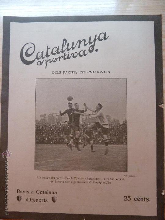 REVISTA FUTBOL CATALUNYA SPORTIVA Nº 226 19 ABRIL 1921 EN PORTADA CROOK TOWN BARCELONA ZAMORA (Coleccionismo Deportivo - Revistas y Periódicos - Catalunya Sportiva)