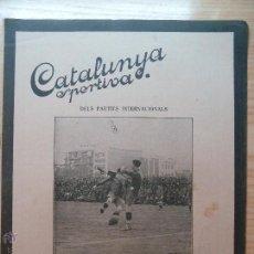 Collezionismo sportivo: REVISTA FUTBOL CATALUNYA SPORTIVA Nº 228 3 MAIG 1921 DELS PARTITS INTERNACIONALS. Lote 43818841