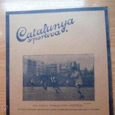 Collezionismo sportivo: REVISTA FUTBOL CATALUNYA SPORTIVA Nº 209 21 DESEMBRE 1920 PORTADA DEL PARTIT BARCELONA ESPAÑOL. Lote 43823598