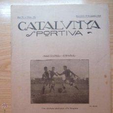 Collectionnisme sportif: REVISTA FUTBOL CATALUNYA SPORTIVA Nº 154 26 NOVEMBRE 1919. Lote 43824212