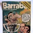 Coleccionismo deportivo: BARRABAS 16 DE MAYO 1974 NUMERO EXTRA CAMPEON LIGA 73-74 BARCELONA BARÇA CON POSTER CENTRAL.. Lote 49193061