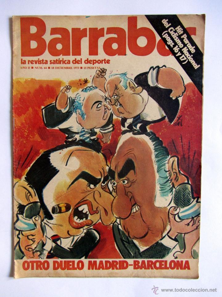 REVISTA BARRABAS 64, 18 DICIEMBRE 1973. OTRO DUELO MADRID-BARCELONA BARÇA (Coleccionismo Deportivo - Revistas y Periódicos - Barrabás)