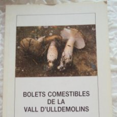 Colecionismo desportivo: BOLETS COMESTIBLES DE LA VALL D´ULLDEMOLINS--HILARI SANZ I GONEL-1ª EDICIÓ 1991, CONSELL PRIORAT--. Lote 51705813