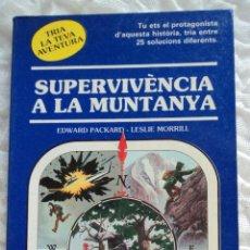 Collezionismo sportivo: SUPERVIVÈNCIA A LA MUNTANYA-TRIA LA TEVA AVENTURA- TU ETS EL PROTAGONISTA D´AQUESTA HISTORIA- DE 25 . Lote 51713893