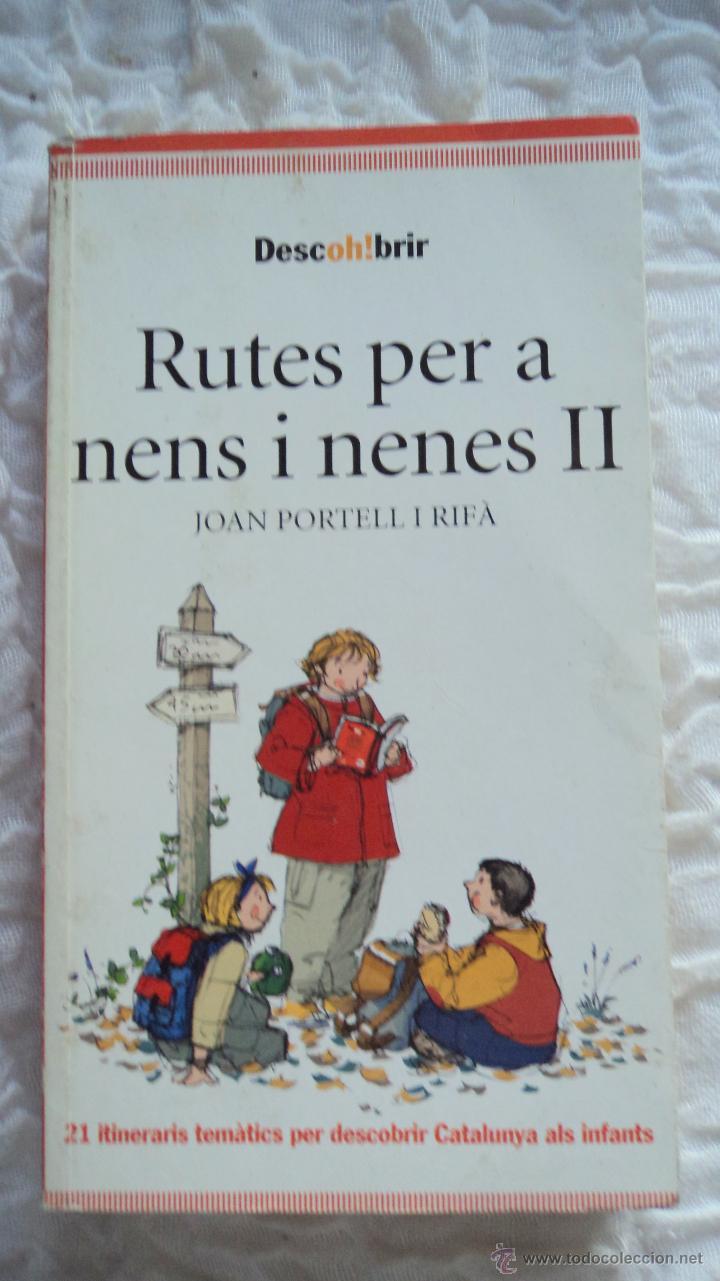 RUTES PER A NENS II NENES-JÓAN PORTELL I RIFÁ-21 ITINERARIS TAMÁTICS PER DESCUBRIR CATALUNYA INFANTS (Coleccionismo Deportivo - Revistas y Periódicos - Catalunya Sportiva)