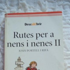 Colecionismo desportivo: RUTES PER A NENS II NENES-JÓAN PORTELL I RIFÁ-21 ITINERARIS TAMÁTICS PER DESCUBRIR CATALUNYA INFANTS. Lote 51714412