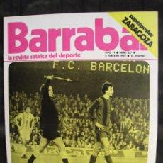 Colecionismo desportivo: REVISTA - BARRABAS - Nº 227 - JOHAN CRUYFF EN PORTADA - CON SUPER POSTER REAL ZARAGOZA - 1977.. Lote 58527011